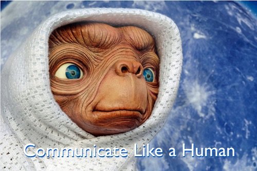 How To Communicate Like A Human Being