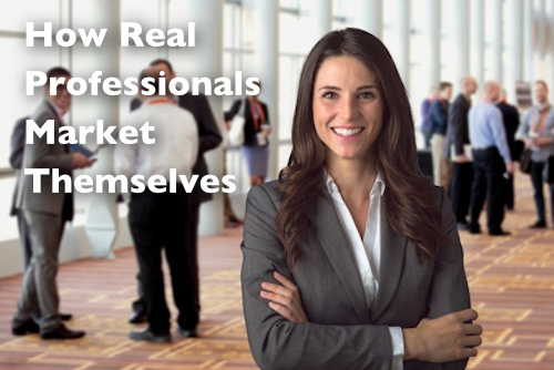 How Real Professionals Market Themselves
