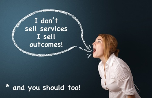 Sell Your Outcomes, Not Your Services