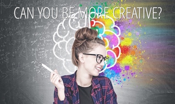 How Can You Be More Creative?