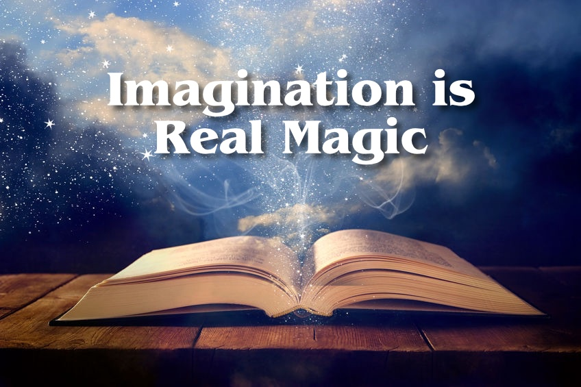 Imagination is Actually Magic. Seriously. – Action Plan Marketing
