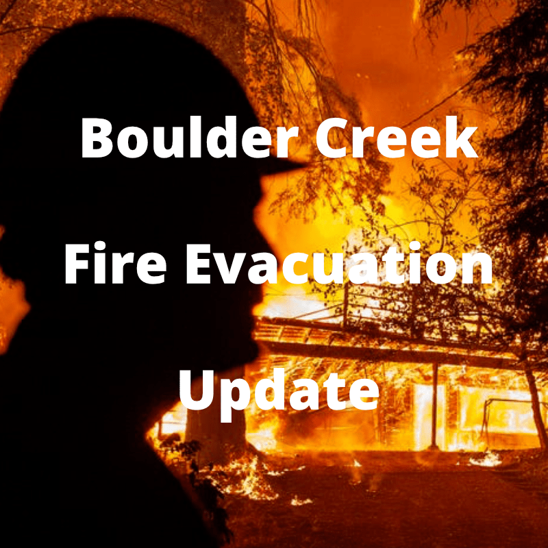 Boulder Creek Fire Evacuation Update